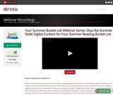 Your Summer Bucket List Webinar Series: Stop the Summer Slide! Digital Content for Your Summer Reading Bucket List