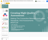 OETC20 High Quality Assessments- Making Connections Between Instruction, Standards and Assessments In A Digital World