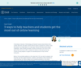 3 ways to help teachers and students get the most out of online learning